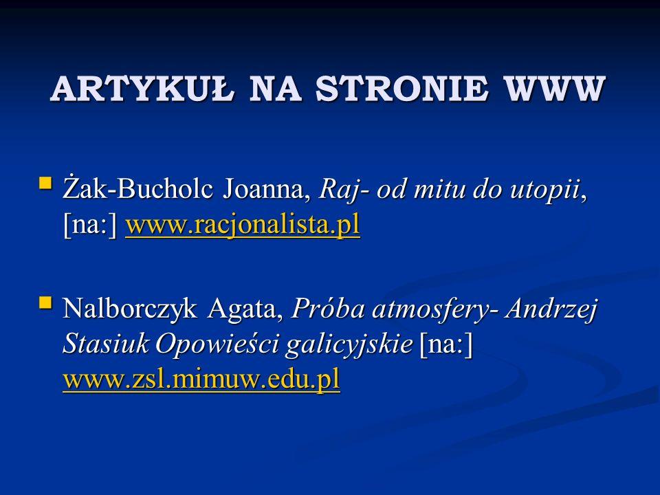 ARTYKUŁ NA STRONIE WWW Żak-Bucholc Joanna, Raj- od mitu do utopii, [na:] www.racjonalista.pl.
